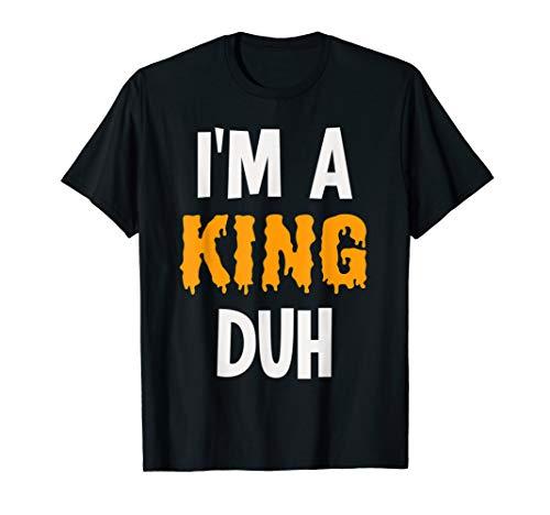 I'm a King Duh Halloween Costume T-Shirt ()
