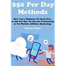 $50 Per Day Methods: How Can a Beginner Go from Zero to $50 Per Day via Service Freelancing or No Website Affiliate Marketing