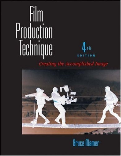 Download Film Production Technique: Creating the Accomplished Image by Bruce Mamer (2005-06-23) ebook
