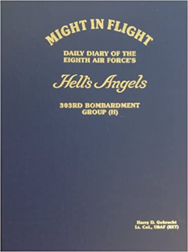 Might in Flight: Daily Diary of the Eighth Air Force's Hell's Angels