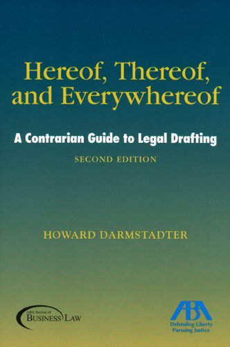 Hereof, Thereof, and Everywhereof: A Contrarian Guide to Legal Drafting