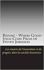 What Are Good Resume Les   Amazon Com Resume Where Good Ideas Come From De Steven Johnson