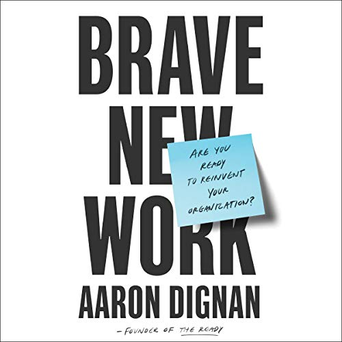 Pdf Business Brave New Work: Are You Ready to Reinvent Your Organization?