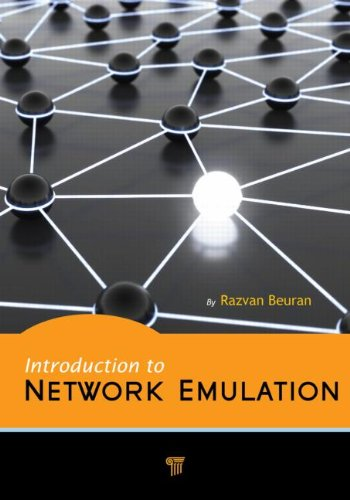 Introduction to Network Emulation by Razvan Beuran, Publisher : Pan Stanford Publishing