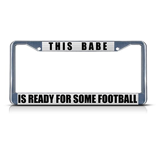 This Babe Is Ready For Some Football Chrome License Plate Frame Tag - Babes Ready