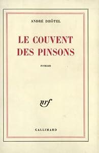 Le Couvent des pinsons par André Dhôtel