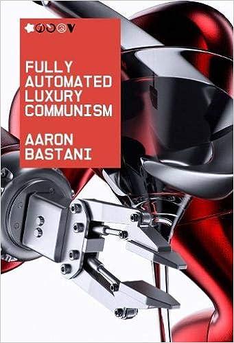 Fully Automated Luxury Communism A Manifesto Amazoncouk Aaron