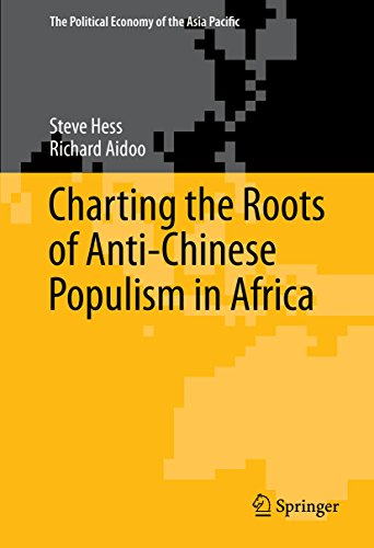 Download Charting the Roots of Anti-Chinese Populism in Africa (The Political Economy of the Asia Pacific) Pdf