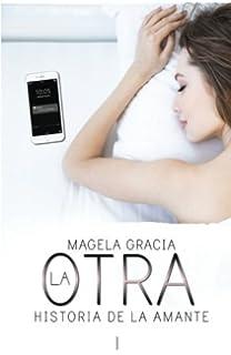 La Otra: Historia De La Amante (Volume 1) (Spanish Edition)
