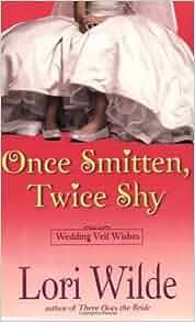 Once Smitten, Twice Shy (Wedding Veil Wishes #2)