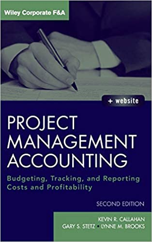 Project Management Accounting: Budgeting, Tracking, and Reporting
