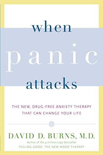 When Panic Attacks: The New, Drug-Free Anxiety Therapy That Can Change Your Life [David D. Burns M.D.] (Tapa Blanda)