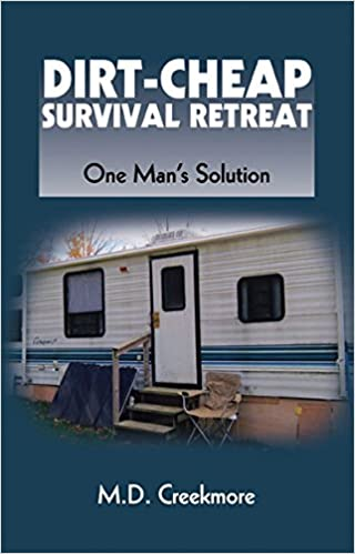 Dirt cheap survival retreat one mans solution md creekmore dirt cheap survival retreat one mans solution md creekmore 9781581607475 amazon books ccuart Image collections