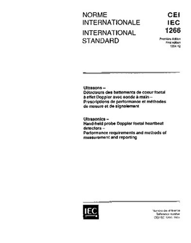 IEC 61266 Ed. 1.0 b:1994, Ultrasonics - Hand-held probe Doppler foetal heartbeat detectors - Performance requirements and methods of measurement and reporting
