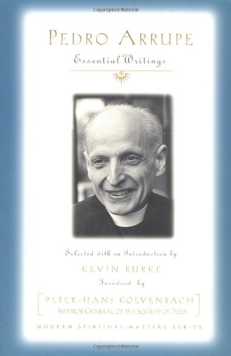 - Pedro Arrupe: Essential Writings (Modern Spiritual Masters Series)