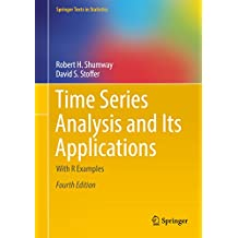 Time Series Analysis and Its Applications: With R Examples (Springer Texts in Statistics) (English Edition)