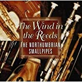 The Wind in the Reeds: The Northumbrian Smallpipes