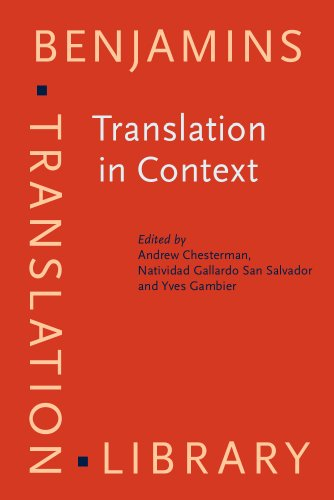 Translation in Context: Selected papers from the EST Congress, Granada 1998 (Benjamins Translation Library)