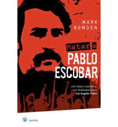 Matar A Pablo Escobar: La Caceria del Criminal Mas Buscado del Mundo = Killing Pablo Escobar (Bolsillo) (Spanish) [ Matar A Pablo Escobar: La Caceria del Criminal Mas Buscado del Mundo = Killing Pablo Escobar (Bolsillo) (Spanish) by Bowden, Mark ( Author ) Paperback May- 2010 ] Paperback May- 15- 2010 pdf epub