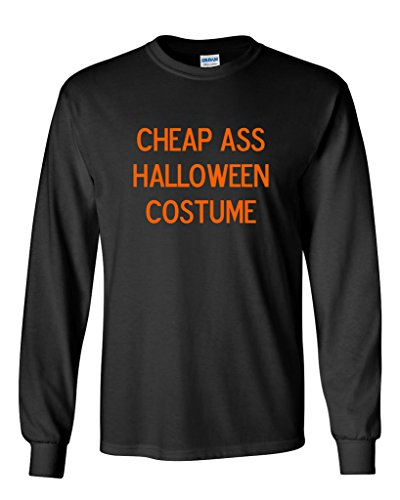 Cheap Ass Halloween Costume Novelty Sarcastic Funny Halloween T-Shirt M Black (Funny Ass Halloween Costumes)