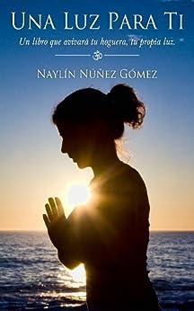 Una Luz Para Ti de [Gómez, Naylín Núñez]