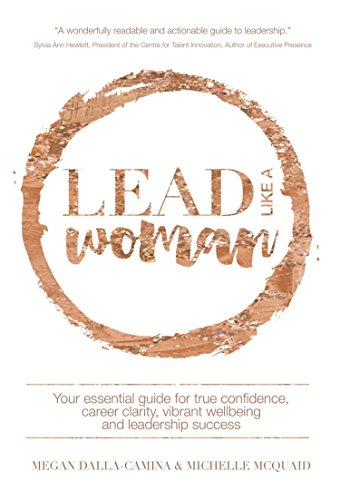 Download PDF Lead Like A Woman - Your essential guide for true confidence, career clarity, vibrant wellbeing and leadership success