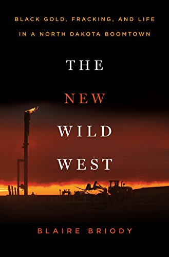 The New Wild West  Black Gold  Fracking  And Life In A North Dakota Boomtown