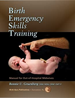 Birth Emergency Skills Training: Manual for Out-Of-Hospital Midwives (ebook) by [Gruenberg, Bonnie U.]