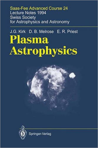 Book Plasma Astrophysics: Saas-Fee Advanced Course 24. Lecture Notes 1994. Swiss Society for Astrophysics and Astronomy (Saas-Fee Advanced Courses)