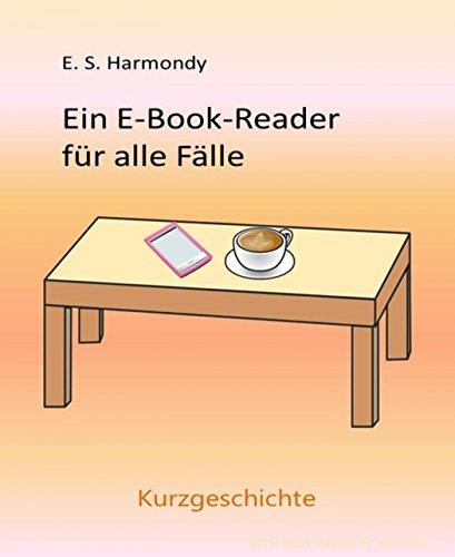 Ein E-Book-Reader für alle Fälle: Eine Kurzgeschichte (German Edition)