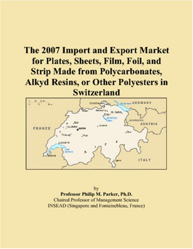 The 2007 Import and Export Market for Plates, Sheets, Film, Foil, and Strip Made from Polycarbonates, Alkyd Resins, or Other Polyesters in Switzerland