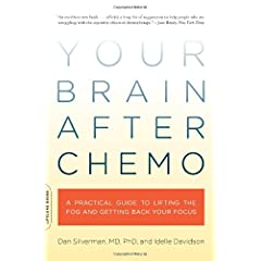 Learn more about the book, Your Brain After Chemo: A Practical Guide to Lifting the Fog and Getting Back Your Focus