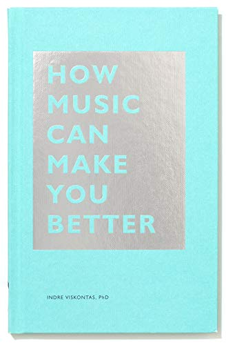 How Music Can Make You Better: (Motivational book, Neuroscience book) (The HOW Series)