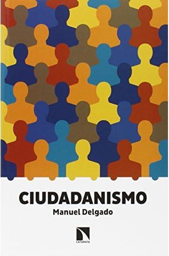 Descargar gratis Ciudadanismo de Manuel Delgado Ruíz
