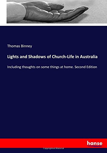 Lights and Shadows of Church-Life in Australia: Including thoughts on some things at home. Second Edition ebook