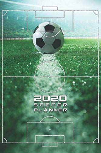 2020 SOCCER PLANNER MONTHLY & WEEKLY NOTEBOOK ORGANIZER: 6x9 inch (similar A5) calendar from DEC 2019 to JAN 2021 with monthly overview and weekly ... perfect birthday or christmas present idea