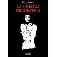 La Sinistra Psicopatica: Dalla Francia giacobina al movimento Occupy (Pipistrello di Giada Vol. 4) (Italian Edition)