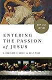 Entering the Passion: A Beginner's Guide to Holy