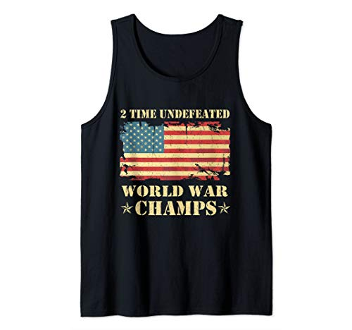 2 Time Undefeated World War Champs Patriotic Gift Tank Top