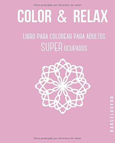 Descargar Libro Color & Relax. Libro Para Colorear Para Adultos Super Ocupados. Mandalas. Oficina: Barcelover