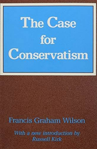 The Case for Conservatism (Library of Conservative Thought)