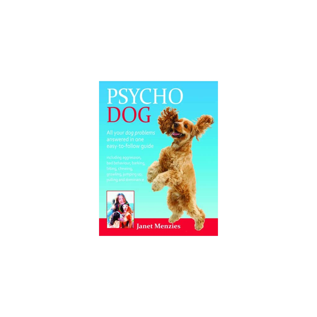Psycho-Dog-All-Your-Dog-Problems-Answered-In-One-Easy-To-Follow-Guide-Including-Aggression-Bad-Behaviour-Barking-Biting-Chewing-Growling-Jumping-Up-Pulling-and-Dominance