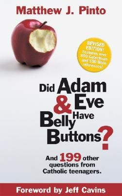 [(Did Adam & Eve Have Belly Buttons? )] [Author: Matthew J Pinto] [Nov-2006] ()