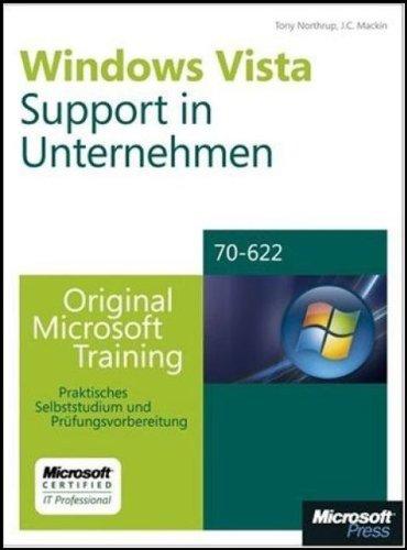 Windows Vista-Support in Unternehmen - Original Microsoft Training für Examen 70-622: Praktisches Selbststudium und Prüfungsvorbereitung Gebundenes Buch – 27. November 2007 Tony Northrup J C Mackin 386645922X MAK_VRG_9783866459229