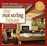 img - for Sarah Susanka: The Not So Big House : A Blueprint for the Way We Really Live (Paperback - Expanded Ed.); 2009 Edition book / textbook / text book