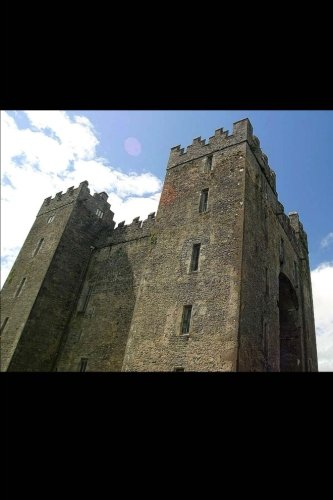 - Bunratty Castle, Ireland Journal: 150 page lined notebook/diary