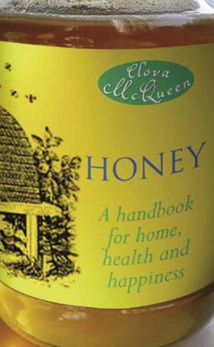 Honey: A Handbook for Home, Health & Happiness