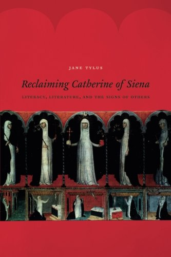 Reclaiming Catherine of Siena: Literacy, Literature, and the Signs of Others