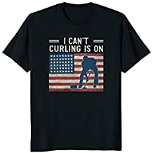 I Can't Curling is On T-shirt Winter Sports Fan Support USA