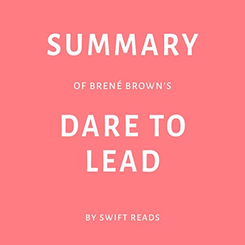 Pdf Self-Help Summary of Brené Brown's Dare to Lead by Swift Reads